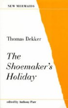 The Shoemaker's Holiday by Thomas Dekker (1599)