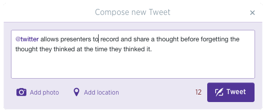 @twitter allows presenters to record and share a thought before forgetting the thought they thinked at the time they thinked it.